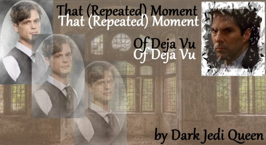 That (Repeated) Moment of Deja View
